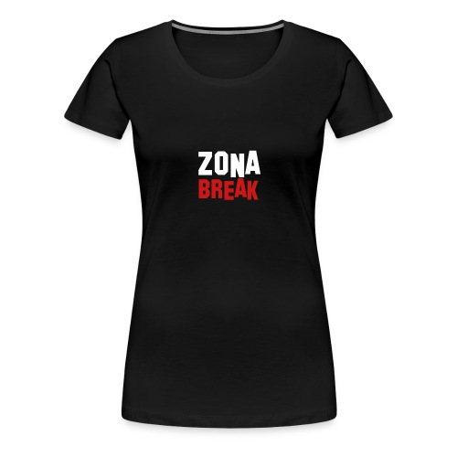 Zonabreak - Women's Premium T-Shirt