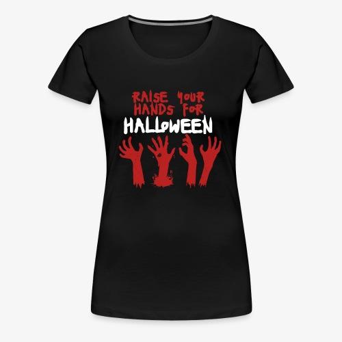 Raise Your Hands For Halloween - Women's Premium T-Shirt