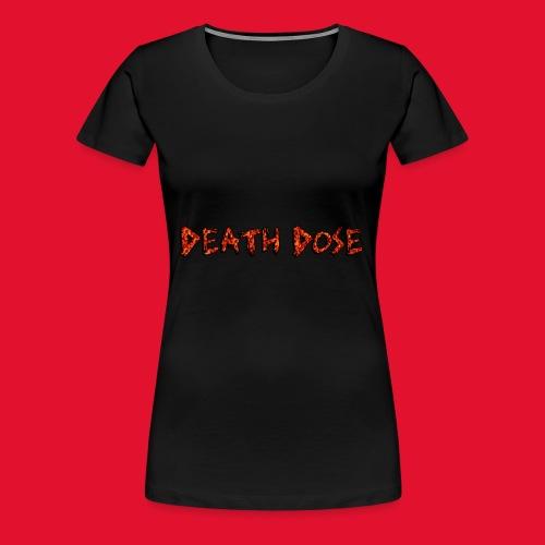 Death Dose - Women's Premium T-Shirt