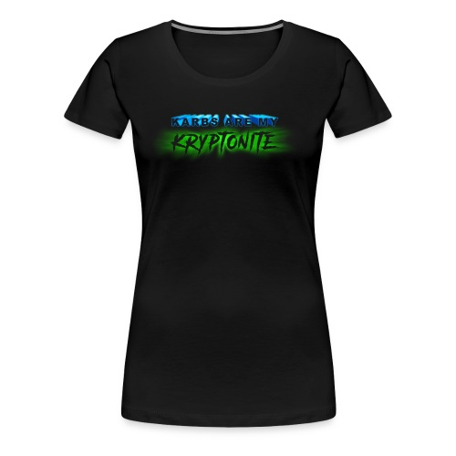 Karbs Are My Kryptonite - Women's Premium T-Shirt