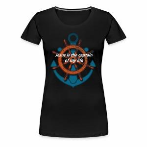 Jesus is the captain of my life Shirts - Women's Premium T-Shirt