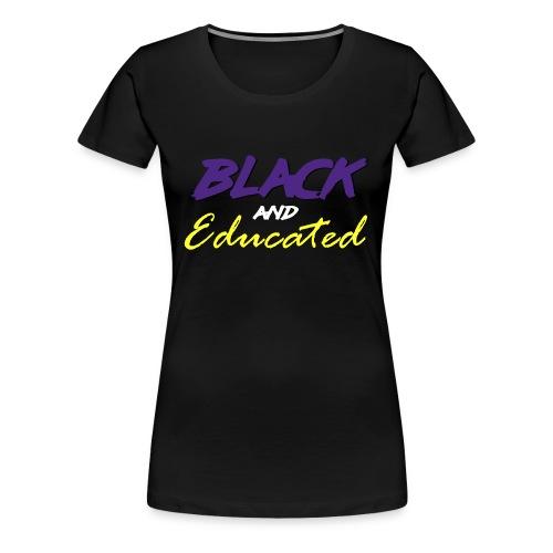Louisiana State Unvi. - Black and Educated 2 - Women's Premium T-Shirt
