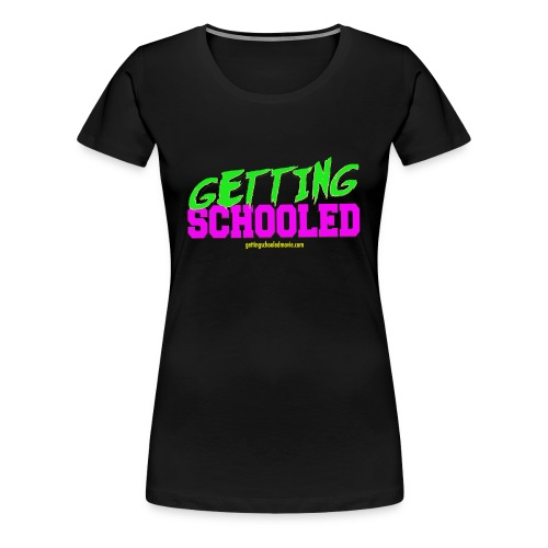 Getting Schooled Neon Title - Women's Premium T-Shirt