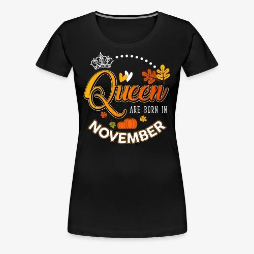 Queen are born in November_Autumn - Women's Premium T-Shirt