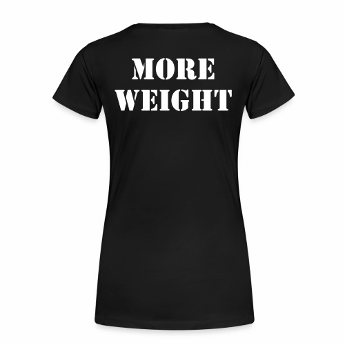 """""""More weight"""" Quote by Giles Corey in 1692. - Women's Premium T-Shirt"""