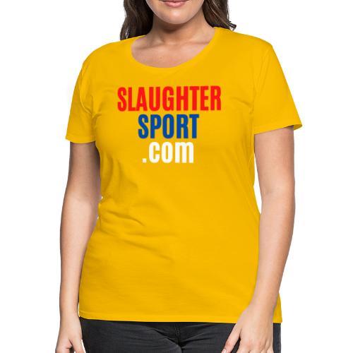SLAUGHTERSPORT.COM - Women's Premium T-Shirt