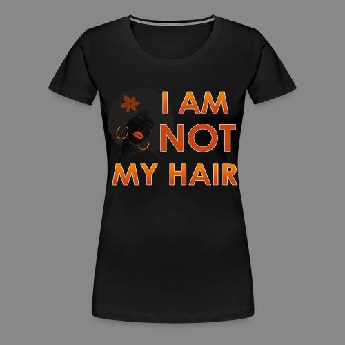 I Am Not My Hair - Women's Premium T-Shirt