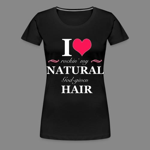 Love Rockin Natural Hair - Women's Premium T-Shirt