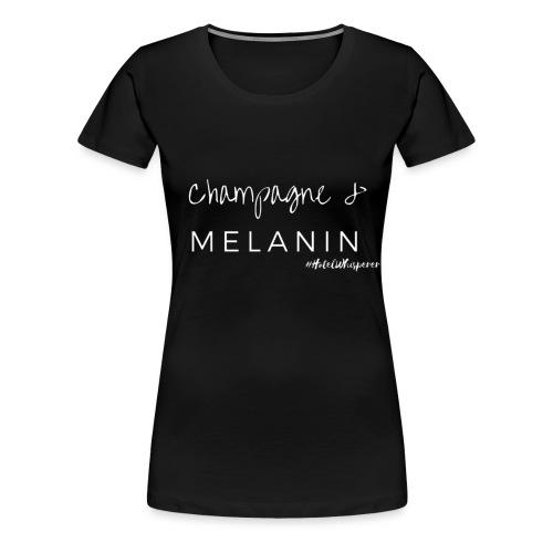 Champagne & Melanin - Black - Women's Premium T-Shirt