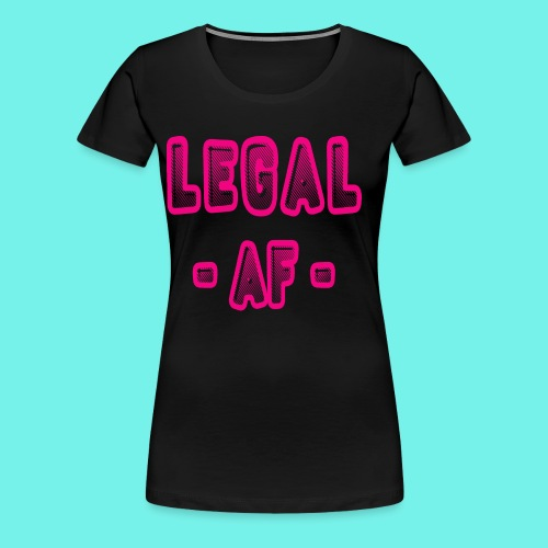 2Legal AF Funny 21st Birthday Party T-Shirt - Women's Premium T-Shirt
