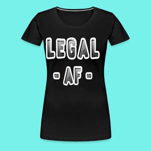 Legal AF Funny 21st Birthday Party T-Shirt - Women's Premium T-Shirt