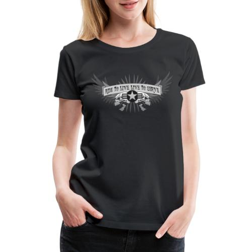Ride to Live. Live to Serve. - Women's Premium T-Shirt
