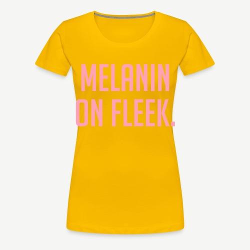 Melanin On Fleek - Women's Premium T-Shirt