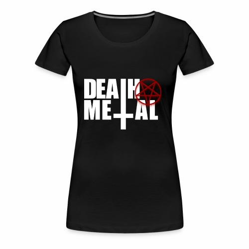 Death metal! - Women's Premium T-Shirt