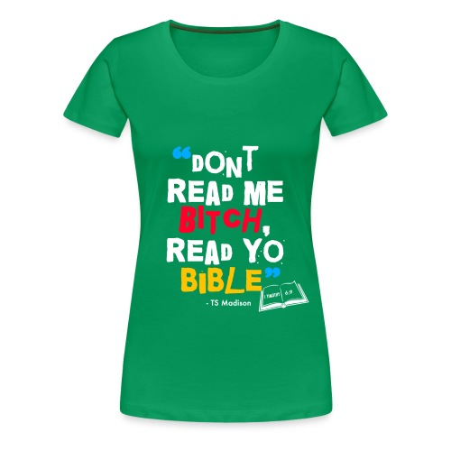DONT READ ME BITCH READ Y - Women's Premium T-Shirt
