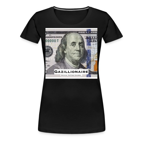 GAZILLIONAIRE with BENJAMIN FRANKLIN - Women's Premium T-Shirt