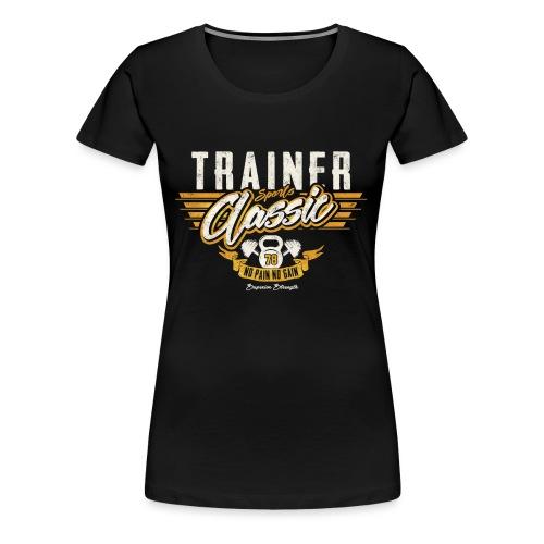 No Pain no Gain - Women's Premium T-Shirt