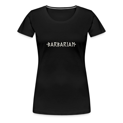 Barbarian - Women's Premium T-Shirt