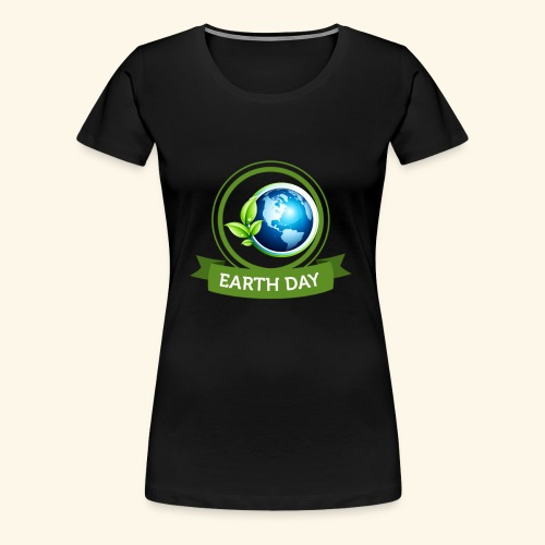 Happy Earth day - 3 - Women's Premium T-Shirt