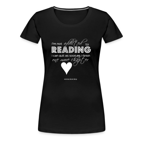 I m not addicted to reading script WHITE png - Women's Premium T-Shirt