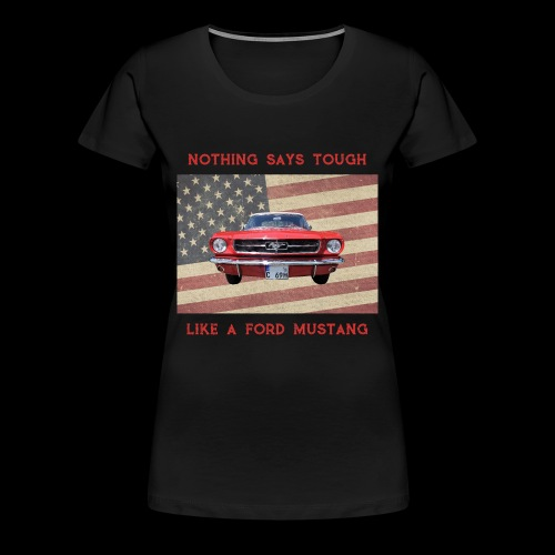 Mustang Tough - Women's Premium T-Shirt
