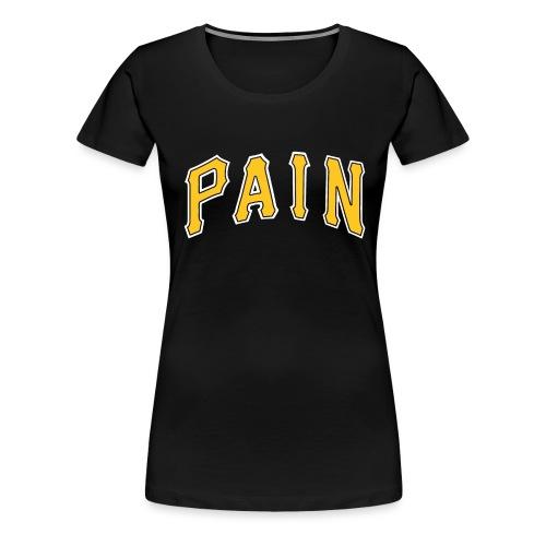 Pittsburgh Pain - Women's Premium T-Shirt