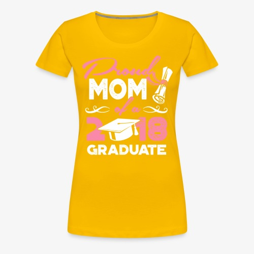 Proud Mom Graduate Mother Gift Shirt - Women's Premium T-Shirt