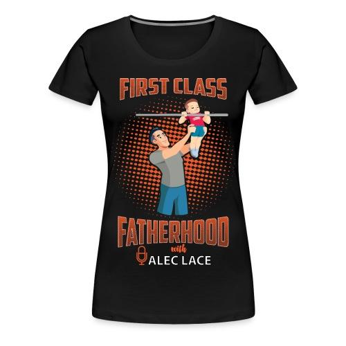 First Class Fatherhood orange color - Women's Premium T-Shirt