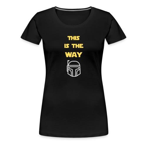 This is the Way - Women's Premium T-Shirt