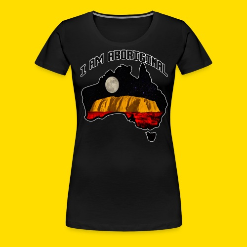 I am Aboriginal - Women's Premium T-Shirt