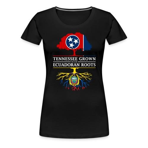 Tennessee Grown with Ecuadorian Roots Ecuador De - Women's Premium T-Shirt