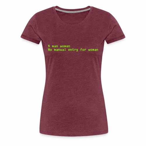 man woman. No manual entry for woman - Women's Premium T-Shirt