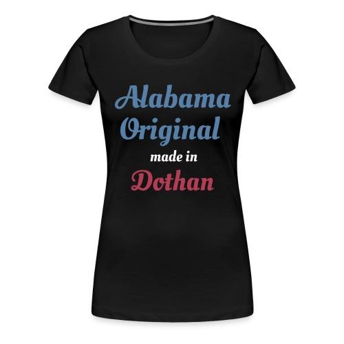 Alabama Original Made In Dothan Funny Born In - Women's Premium T-Shirt
