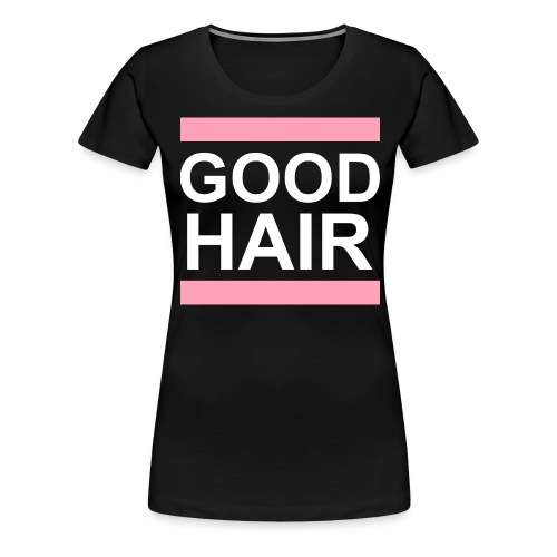 goodhair2 - Women's Premium T-Shirt