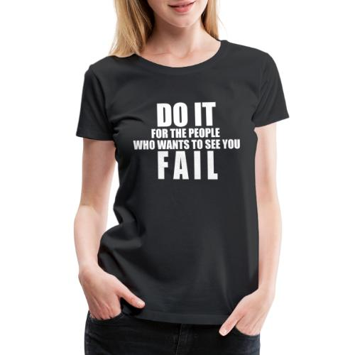 FAIL - Women's Premium T-Shirt