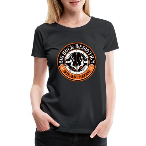 Big Buck Registry Deer Hunt Podcast - Women's Premium T-Shirt