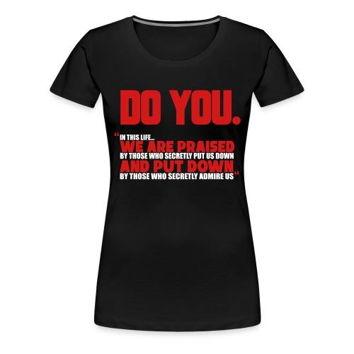 Do You - Women's Premium T-Shirt