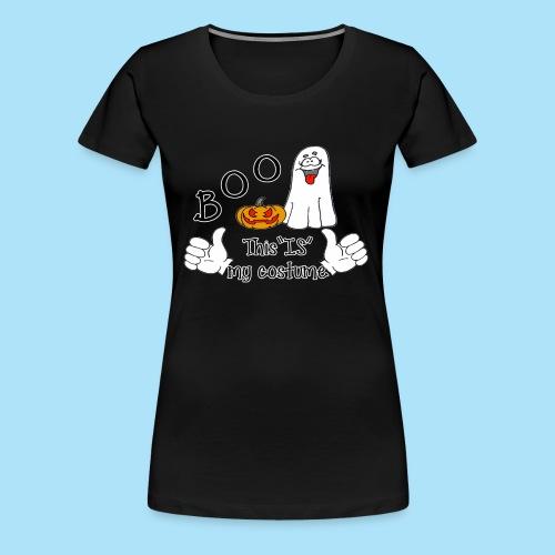 Boo This is My Costume - Women's Premium T-Shirt