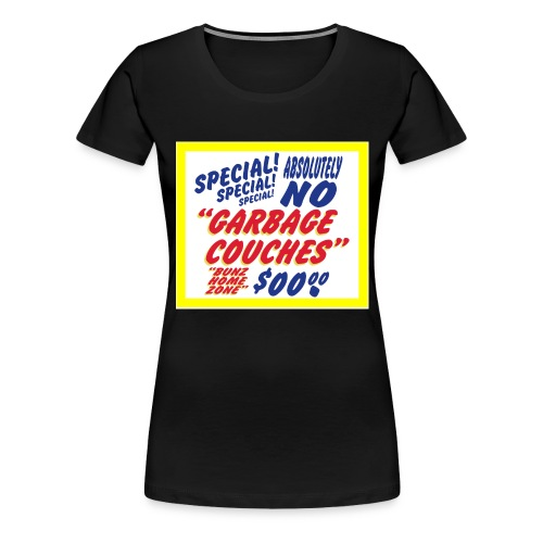Bunz Home Zone Loyal Larry Garbage Couch - Women's Premium T-Shirt