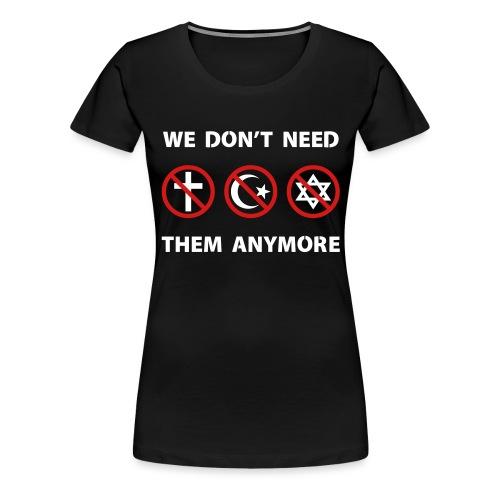 We Don't Need Religion Anymore - Women's Premium T-Shirt