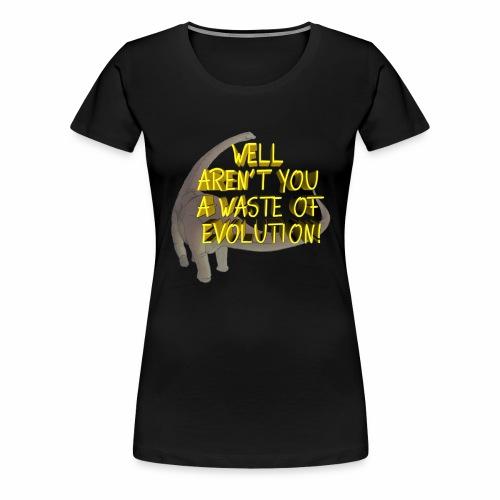 Waste of Evolution - Women's Premium T-Shirt