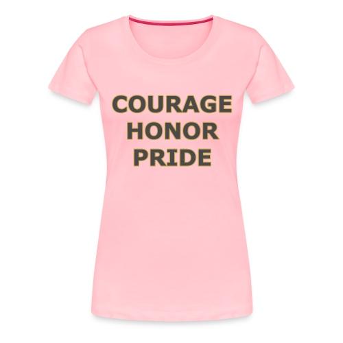 courage honor pride - Women's Premium T-Shirt