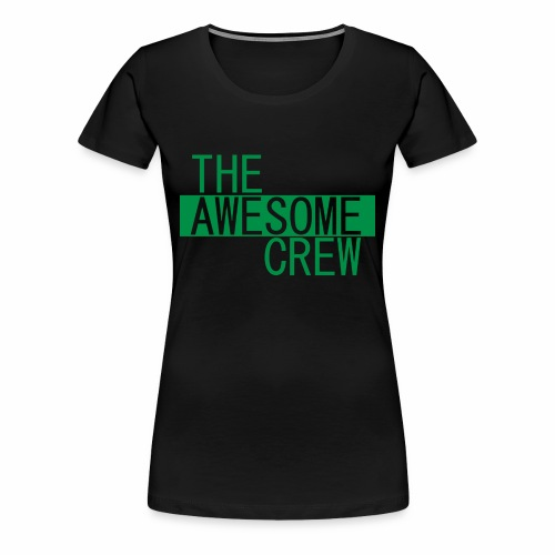 the awesome crew green - Women's Premium T-Shirt