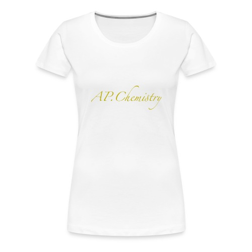 AP.Chemistry - Women's Premium T-Shirt