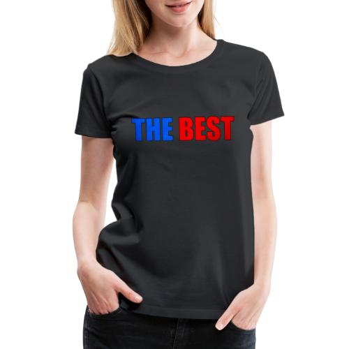 The Best - Women's Premium T-Shirt