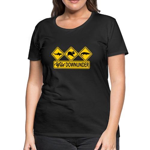 Wild Downunder Aussie Street Sign - Women's Premium T-Shirt