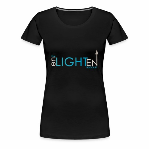 The enLIGHTenUP Podcast - Women's Premium T-Shirt