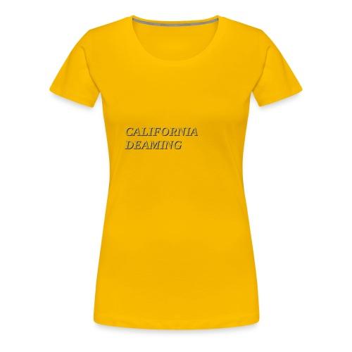 CALIFORNIA DREAMING - Women's Premium T-Shirt