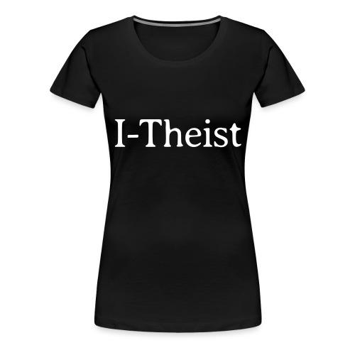 I-Theist - Women's Premium T-Shirt
