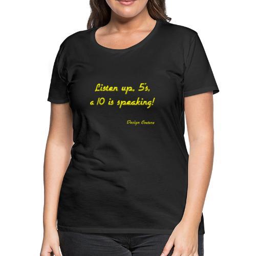 LISTEN UP 5 S YELLOW - Women's Premium T-Shirt
